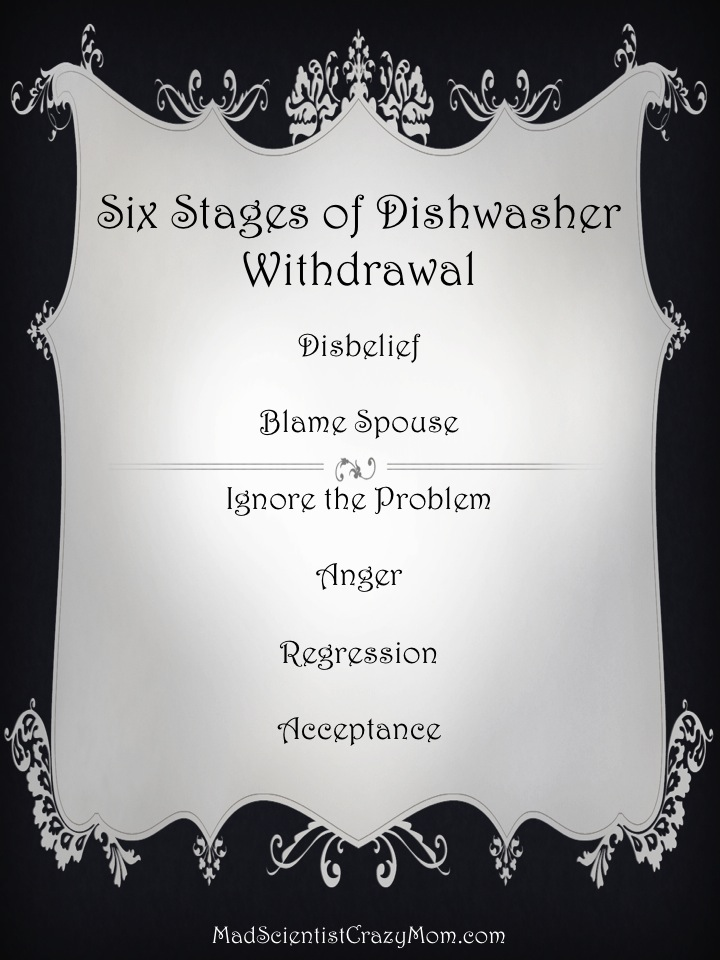 6 stages of dishwasher withdrawal.