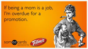 mother-promotion-pizza-totinos-mom-up-ecards-someecards